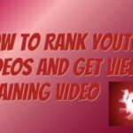 How To Rank YouTube Videos And Get Views Training Video