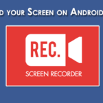Free Screen Recorder for Android Video Recording