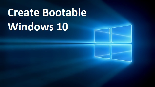 Ho to Create Bootable Windows 10 DVD