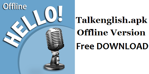 talkenglish-offline-version-full-dowzcnload-free-for-androids