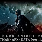 Batman – The Dark Knight Rises APK MOD Android Game Download