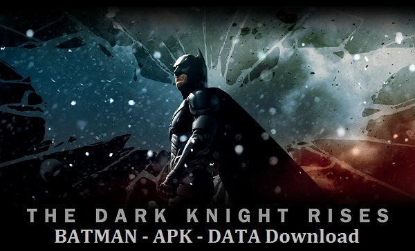 2017 Batman– The Dark Knight Rises APK MOD Android Game Download