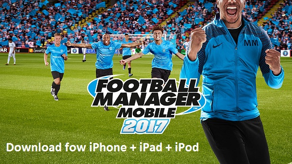 Football Manager Mobile 2017 For iPhone iPad iPod touch Download