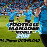 Football Manager Mobile 2017 IPA iPhone Game Download