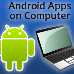 Running Android apps on Computer Download
