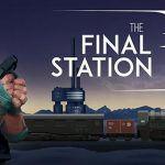 The Final Station APK Android Game Download