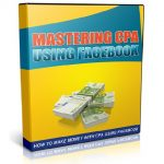 Mastering CPA Using Facebook Free eBook Download