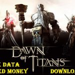 Dawn of Titans Mod APK DATA Unlimited Money Download
