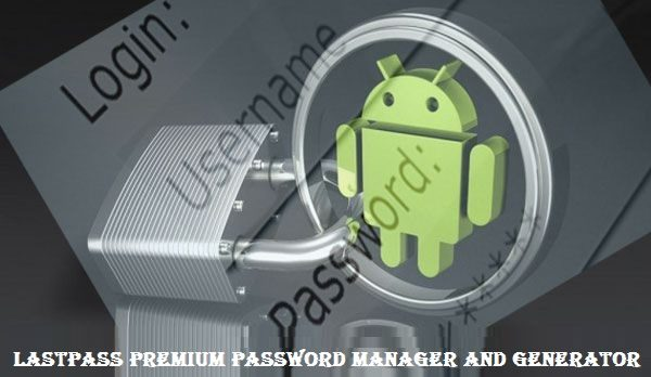 LastPass Premium Password Manager and Generator for Android