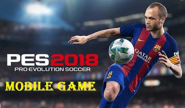 Update: PES 2018 Mobile Game for Android and iOS
