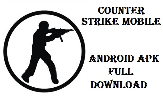 Counter Strike Mobile for Android Apk Full Download