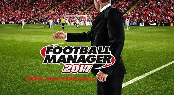 Football Manager Mobile 2017 IPA for iPhone iOS Download