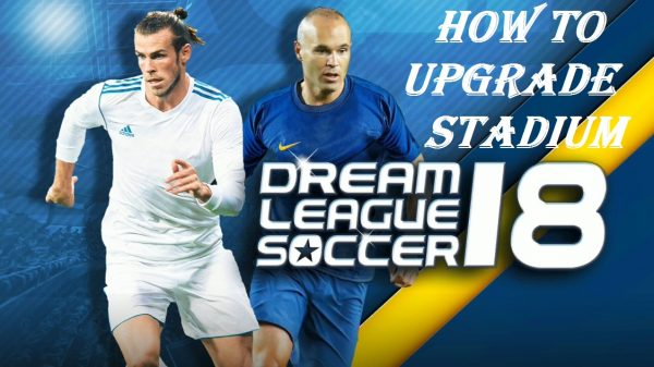 How to Upgrade the Stadium of Dream League Soccer 2018 Game