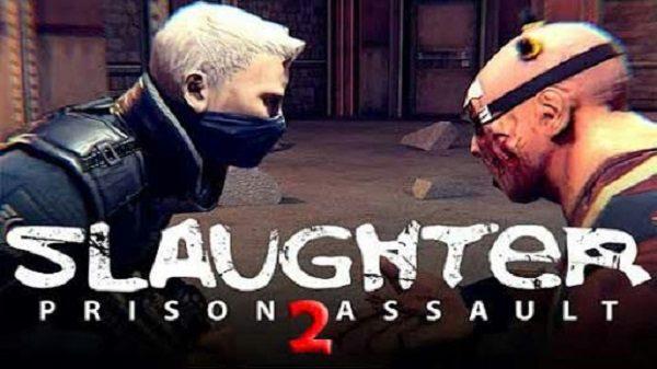 Slaughter 2 Prison Assault Mod Apk Download