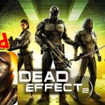 Dead Effect 2 Mod Apk Data Unlimited Money Download