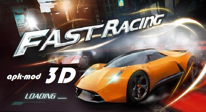 Fast Racing 3D Mod Apk Unlimited Money Download