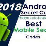 Best Android Hidden Secret Codes 2018