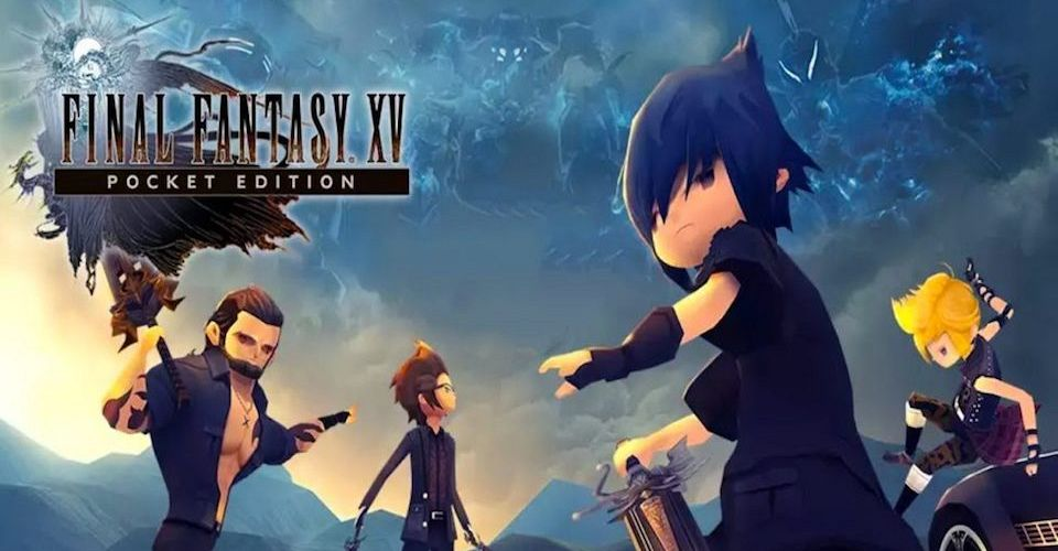 Final Fantasy 15 Pocket Edition APK MOD Download