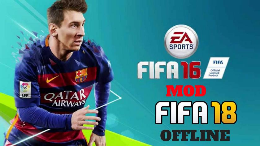 FIFA 16 Mod FIFA 18 APK+DATA Offline Download