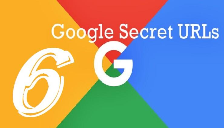 6 Google Secret URLs for You