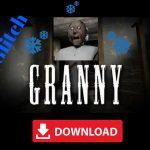 GRANNY Mod Apk Glitch Invisible Download