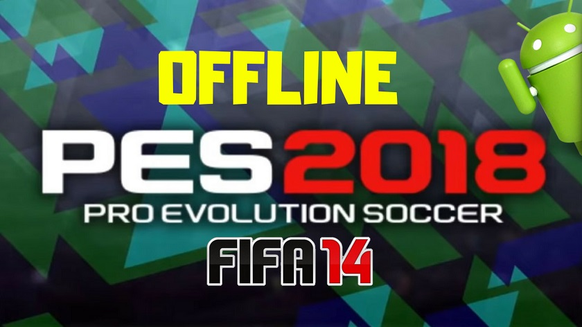 PES 2018 Offline Mod FIFA 14 Android Download