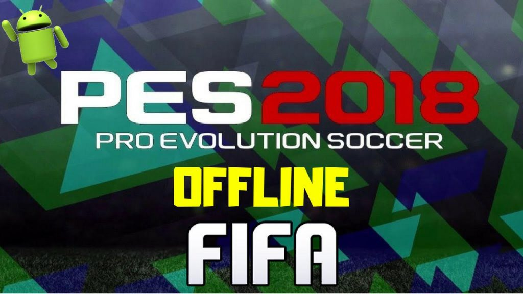 PES 2018 Offline FIFA Mod Android Download
