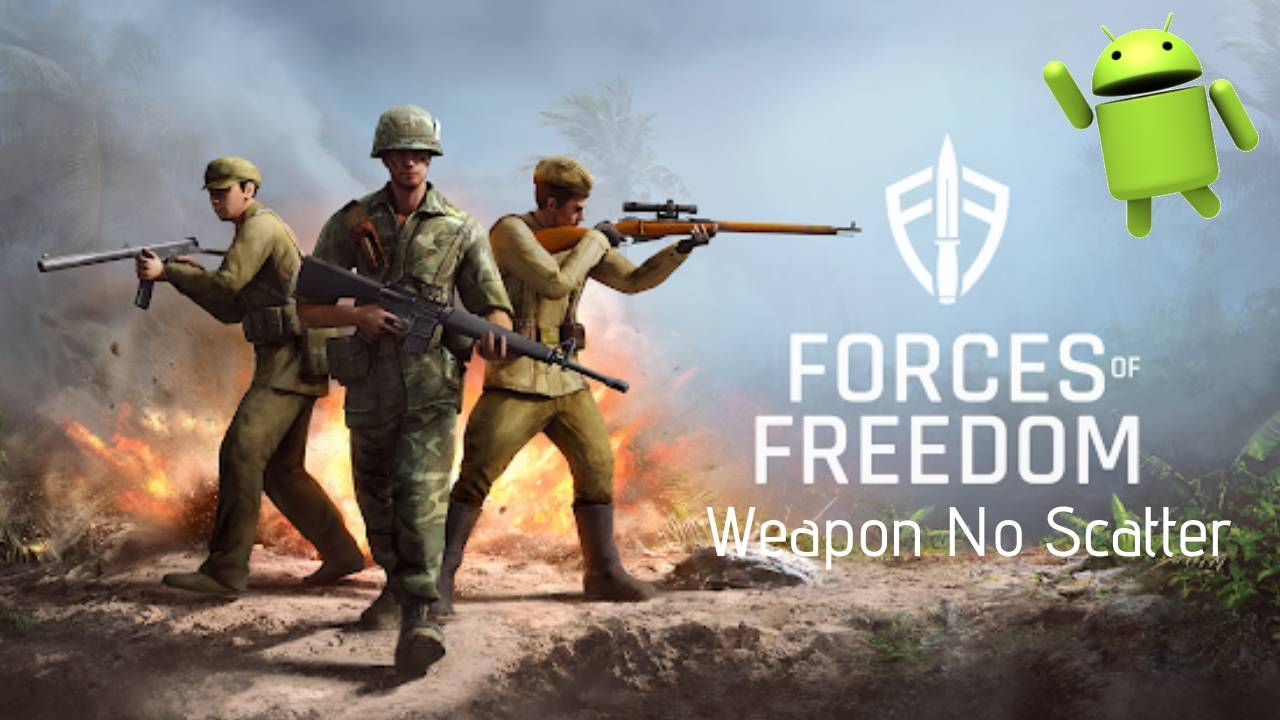 Forces of Freedom APK MOD Weapon No Scatter Download