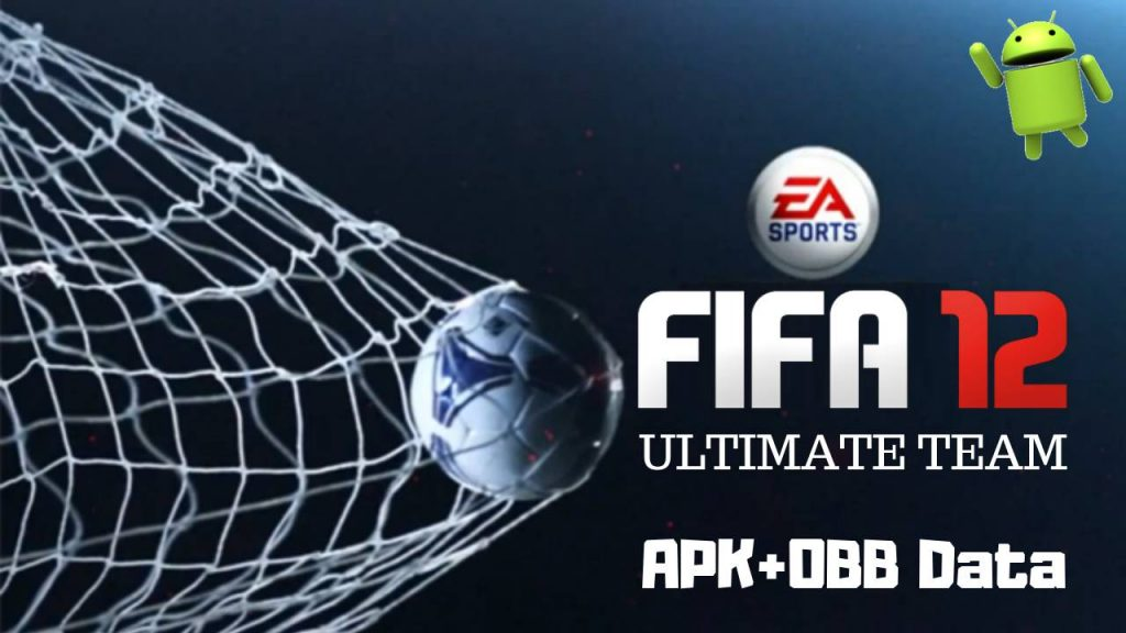 FIFA 12 Offline Android APK OBB Data Download