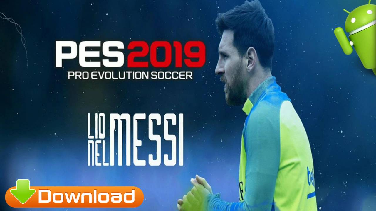PES 2019 Mobile Android Patch MESSI Download