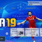 Download FIFA 19 Mobile UCL Android Offline Game
