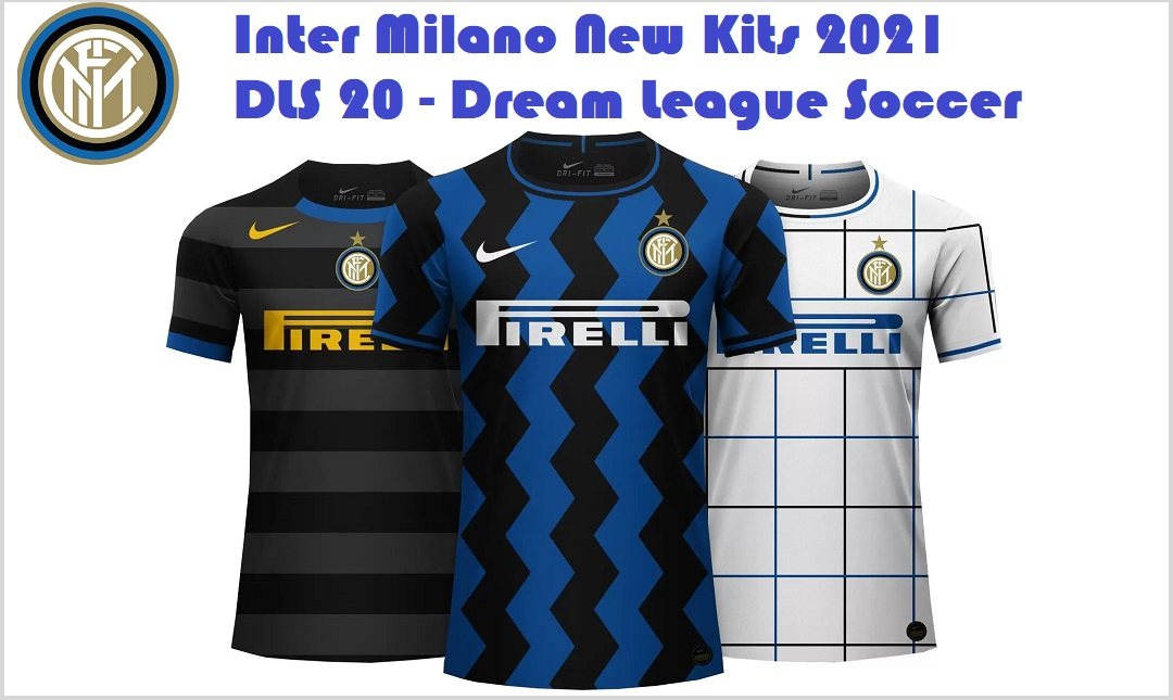 New Inter Milano Kits 2021 DLS 20 Logo Dream League Soccer