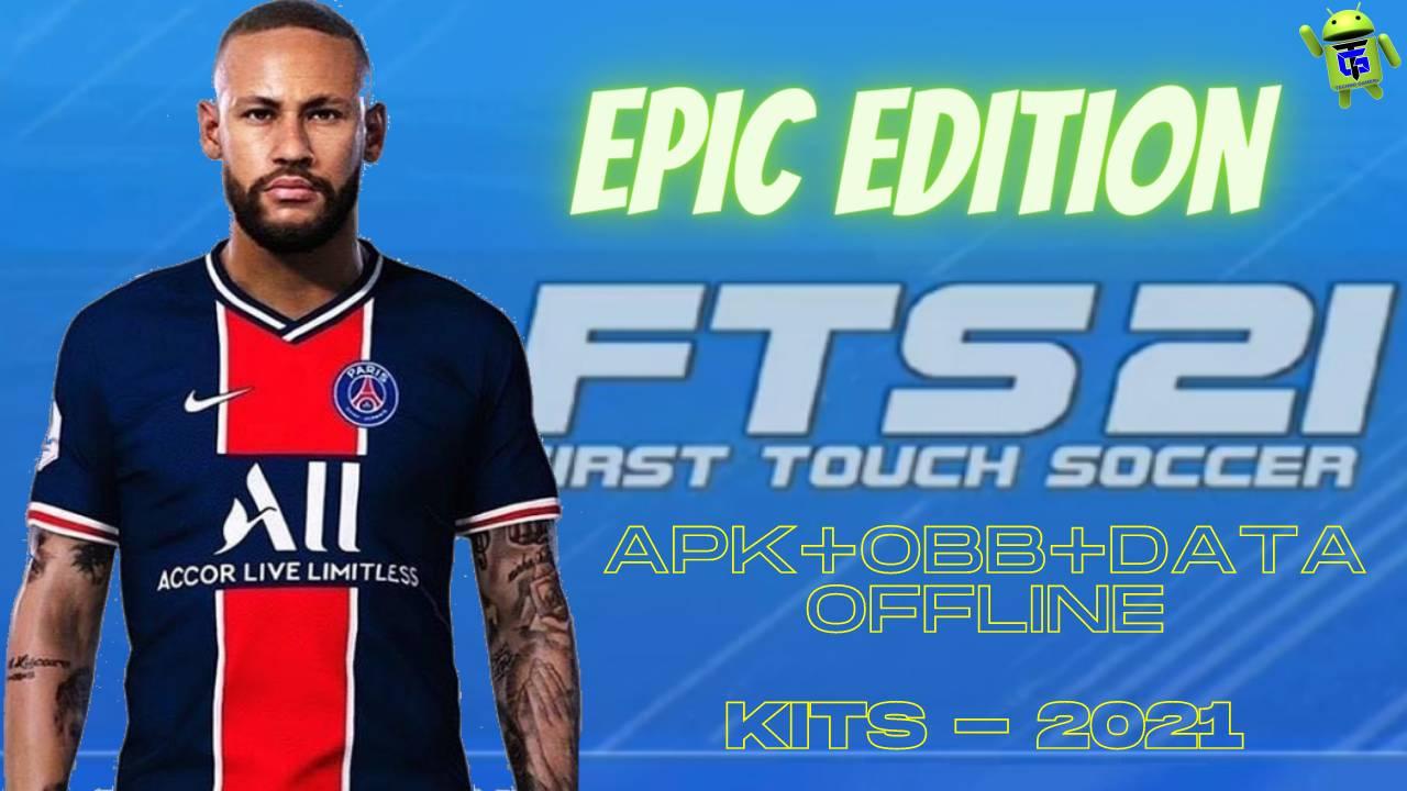 FTS 21 Mod APK Epic Edition Kits 2021 Download