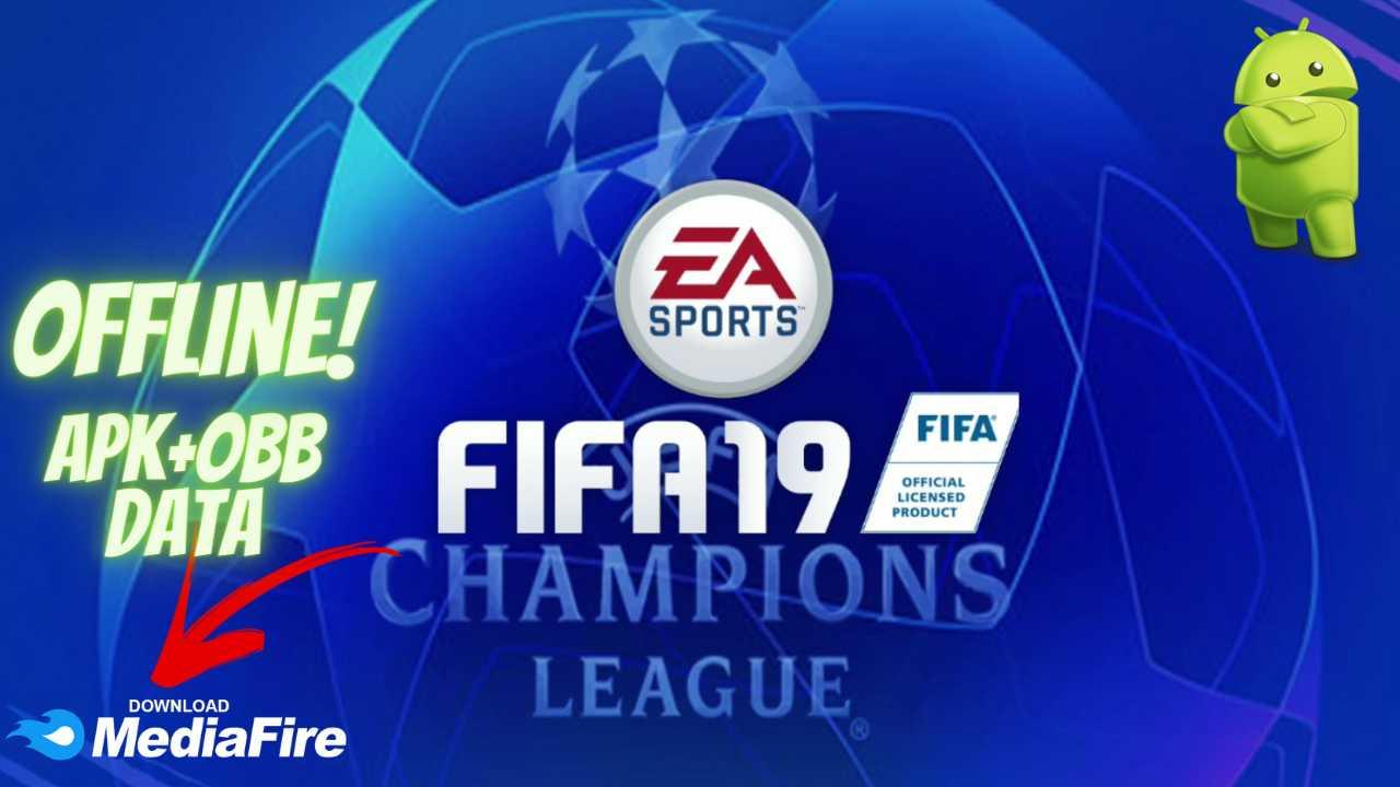 FIFA 19 APK UEFA Champions League Download