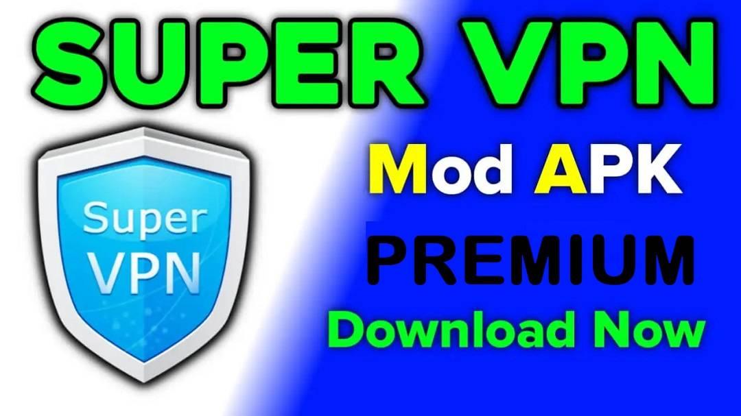 Super VPN APK MOD Premium Unlocked Download